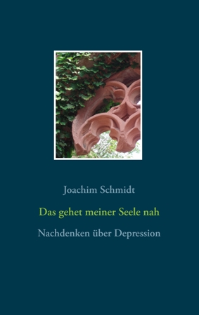 Joachim Schmidt Das gehet meiner Seele nah Umschlag BoD